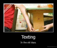 Texting - In the old days.