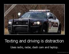 Texting and driving is distraction - Uses radio, radar, dash cam and laptop.