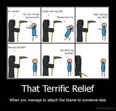 That Terrific Relief - When you manage to attach the blame to someone else