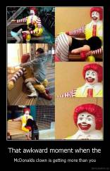 That awkward moment when the - McDonalds clown is getting more than you