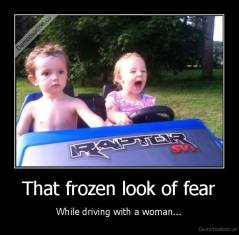 That frozen look of fear - While driving with a woman...
