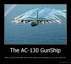 The AC-130 GunShip - When a 30mm Bushmaster and a 40mm cannon arnt enought to kill, try the 105mm HZ