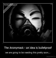 The Anonymask - an idea is bulletproof - we are going to be needing this pretty soon...