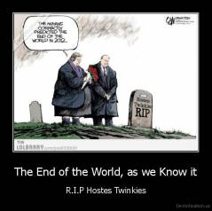 The End of the World, as we Know it - R.I.P Hostes Twinkies