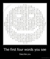 The first four words you see - Describe you