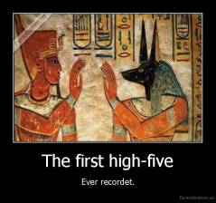 The first high-five - Ever recordet.