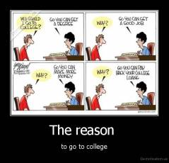 The reason  - to go to college