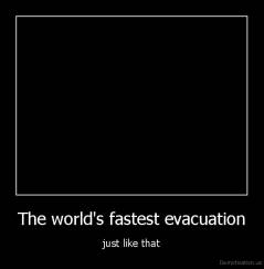 The world's fastest evacuation - just like that