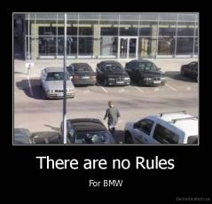 There are no Rules - For BMW