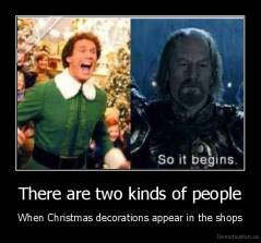 There are two kinds of people - When Christmas decorations appear in the shops