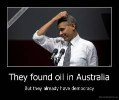 They found oil in Australia - But they already have democracy