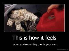 This is how it feels - when you're putting gas in your car