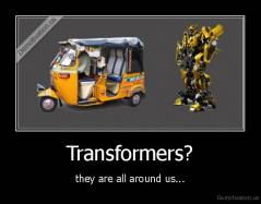 Transformers? - they are all around us...