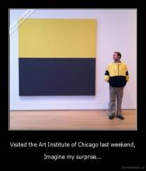 Visited the Art Institute of Chicago last weekend, - Imagine my surprise...