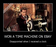 WON A TIME MACHINE ON EBAY - Disappointed when I received a clock