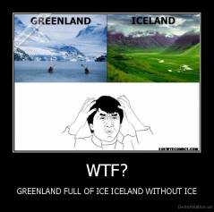 WTF? - GREENLAND FULL OF ICE ICELAND WITHOUT ICE