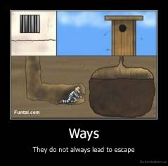 Ways - They do not always lead to escape