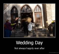 Wedding Day - Not always happily ever after