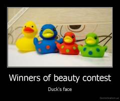 Winners of beauty contest - Duck's face