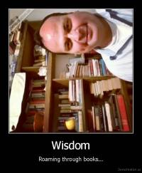 Wisdom - Roaming through books...