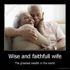 Wise and faithfull wife - The greatest wealth in the world