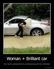 Woman + Brilliant car - Even nature understands there's something wrong with this combination