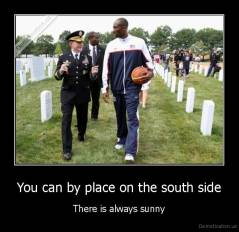 You can by place on the south side - There is always sunny