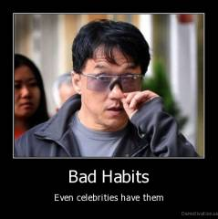 Bad Habits - Even celebrities have them