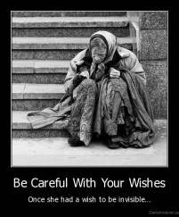 Be Careful With Your Wishes - Once she had a wish to be invisible...