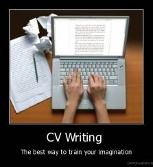 CV Writing  - The best way to train your imagination