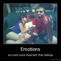 Emotions - are much more important than feelings
