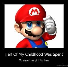 Half Of My Childhood Was Spent - To save the girl for him