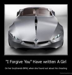 """I Forgive You"" Have written A Girl - On her boyfriends BMW, when she found out about his cheating"