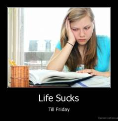 Life Sucks - Till Friday
