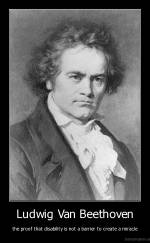 Ludwig Van Beethoven - the proof that disability is not a barrier to create a miracle