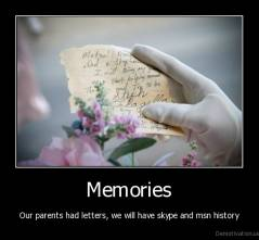 Memories - Our parents had letters, we will have skype and msn history