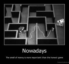 Nowadays - The smell of money is more importaint than the honest game