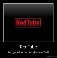 RedTube - Recognized as the best shuttle of 2009