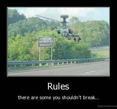 Rules - there are some you shouldn't break...
