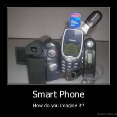 Smart Phone - How do you imagine it?