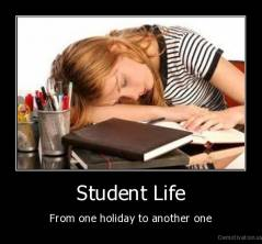 Student Life - From one holiday to another one