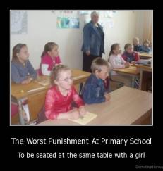 The Worst Punishment At Primary School - To be seated at the same table with a girl
