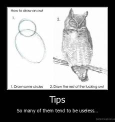 Tips - So many of them tend to be useless...