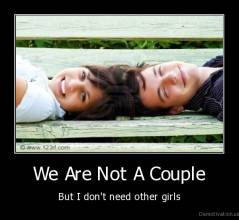 We Are Not A Couple - But I don't need other girls