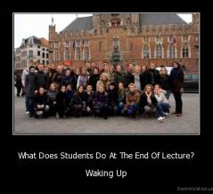 What Does Students Do At The End Of Lecture? - Waking Up