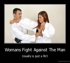 Womans Fight Against The Man - Usually is just a flirt