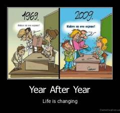 Year After Year - Life is changing