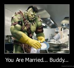 You Are Married... Buddy... -