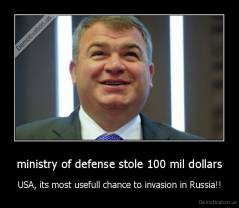 ministry of defense stole 100 mil dollars - USA, its most usefull chance to invasion in Russia!!