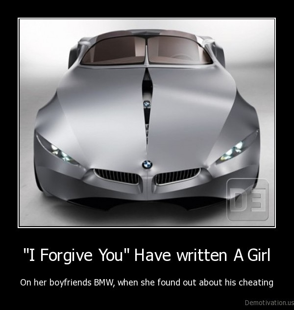 forgive,bmw,abrasion, marks,adultery,cheating